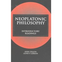 Neoplatonic Philosophy : Introductory Readings