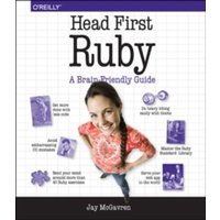 Head First Ruby : A Brain-Friendly Guide