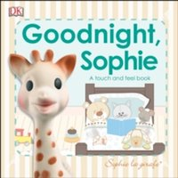 Goodnight, Sophie : A Touch and Feel Book