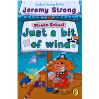 Pirate School: Just a Bit of Wind by Jeremy Strong (Paperback, 2002)