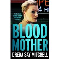 Blood Mother : Flesh and Blood Trilogy Book Two