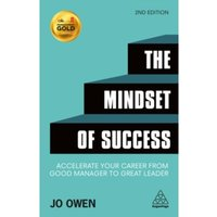 The Mindset of Success : Accelerate Your Career from Good Manager to Great Leader