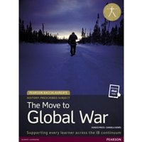 Pearson Baccalaureate History: The Move to Global War bundle by Daniela Senes, Eunice Price (Mixed media product, 2016)
