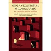 Organizational Wrongdoing : Key Perspectives and New Directions