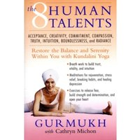 The Eight Human Talents: Restore the Balance and Serenity within You with Kundalini Yoga by Gurmukh, Cathryn Michon...