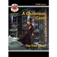 Grade 9-1 GCSE English Text Guide - A Christmas Carol