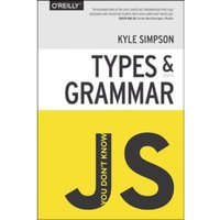You Don't Know JS - Types & Grammar by Kyle Simpson (Paperback, 2014)