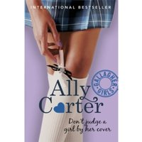 Gallagher Girls: Don't Judge A Girl By Her Cover : Book 3