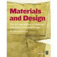 Materials and Design : The Art and Science of Material Selection in Product Design