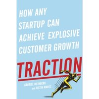 Traction: How Any Startup Can Achieve Explosive Customer Growth by Gabriel Weinberg, Justin Mares (Paperback, 2015)