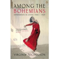 Among the Bohemians: Experiments in Living 1900-1939 by Virginia Nicholson (Paperback, 2003)