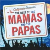 California Dreamin' The Best Of The Mamas & The Papas CD