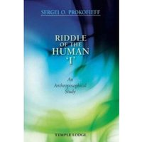 Riddle of the Human 'I' : An Anthroposophical Study