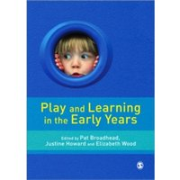 Play and Learning in the Early Years : From Research to Practice