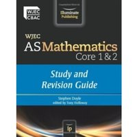 WJEC AS Mathematics Core 1 & 2: Study and Revision Guide by Stephen Doyle (Paperback, 2012)