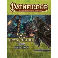 Pathfinder Adventure Path 120: Vault of the Onyx Citadel (Ironfang Invasion 6 of 6)