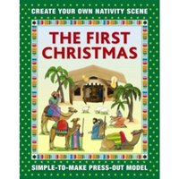 The First Christmas: Create Your Own Nativity Scene : Simple-To-Make Press-Out Model