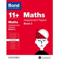 Bond 11+: Maths: Assessment Papers : 9-10 years Book 2