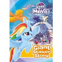 My Little Pony Movie: Giant Sticker Storybook : with colouring