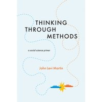 Thinking Through Methods : A Social Science Primer