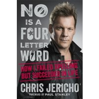 No Is a Four-Letter Word : How I Failed Spelling But Succeeded in Life Hardcover