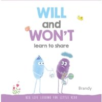 Big Life Lessons for Little Kids : Will and Won't Learn to Share
