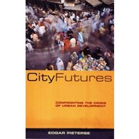 City Futures : Confronting the Crisis of Urban Development