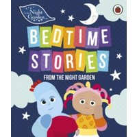 In the Night Garden: Bedtime Stories from the Night Garden by In the Night Garden (Hardback, 2017)
