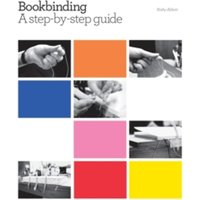Bookbinding: A Step-by-step Guide by Kathy Abbott (Hardback, 2010)