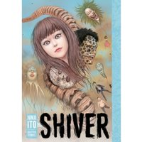 Shiver : Junji Ito Selected Stories