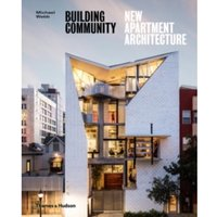 Building Community: New Apartment Architecture : New Apartment Architecture