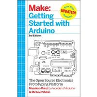 Getting Started with Arduino : The Open Source Electronics Prototyping Platform