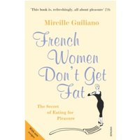 French Women Don't Get Fat by Mireille Guiliano (Paperback, 2006)