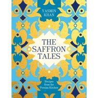 The Saffron Tales : Recipes from the Persian Kitchen