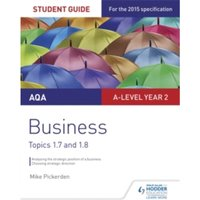 AQA A-level Business Student Guide 3: Topics 1.7-1.8 by Mike Pickerden (Paperback, 2016)