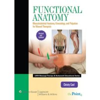 Functional Anatomy : Musculoskeletal Anatomy, Kinesiology, and Palpation for Manual Therapists