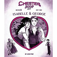 Chester 5000 Book 2: Isabelle & George Hardcover