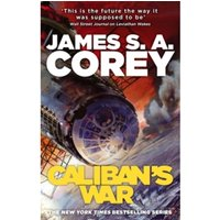 Caliban's War : Book 2 of the Expanse (now a major TV series on Netflix)