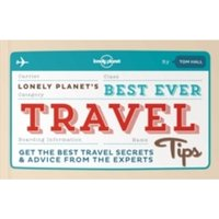 Best Ever Travel Tips : Get the Best Travel Secrets & Advice from the Experts