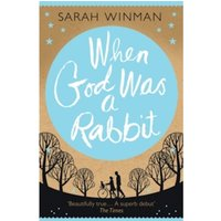 When God Was a Rabbit : The Richard and Judy Bestseller