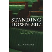 Standing Down : Interviews with Retiring MPs