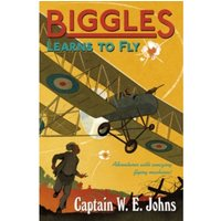 Biggles Learns to Fly by W. E. Johns (Paperback, 2014)