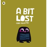 A Bit Lost by Chris Haughton (Paperback, 2011)