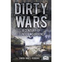 Dirty Wars : A Century of Counterinsurgency