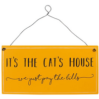 It's The Cat House Metal Sign
