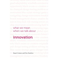 What we mean when we talk about innovation by Des Dearlove, Stuart Crainer (Paperback, 2016)