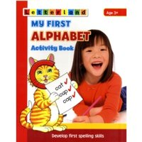 My First Alphabet Activity Book : Develop Early Spelling Skills : Bk. 3