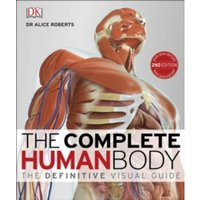 The Complete Human Body by Dr. Alice Roberts (Hardback, 2016)