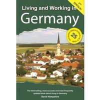 Living and Working in Germany : A Survival Handbook