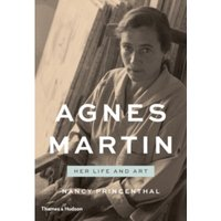 Agnes Martin: Her Life and Art : The Art and Life of Agnes Martin